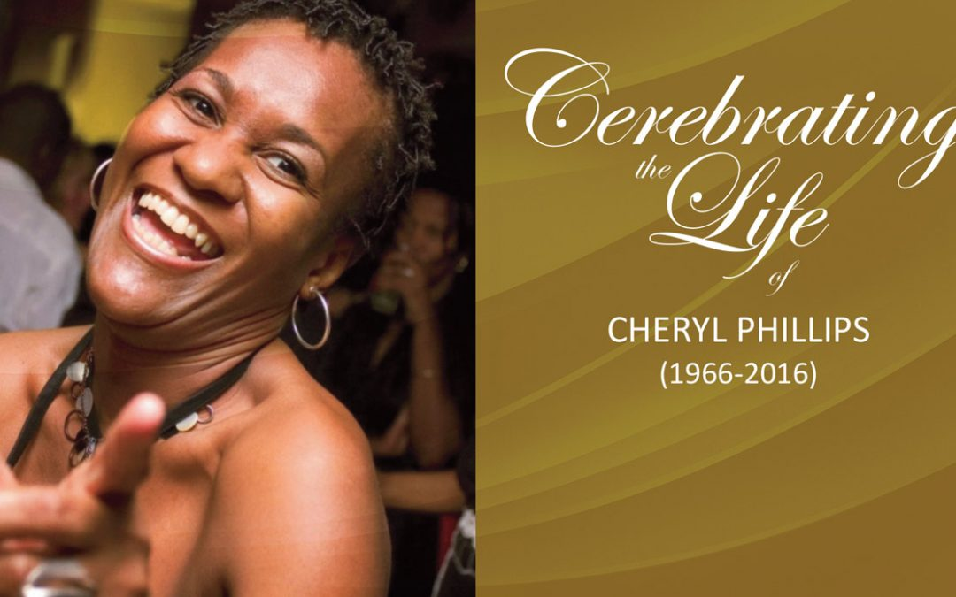 Celebrating the life of Cheryl Phillips (1966 – 2016)